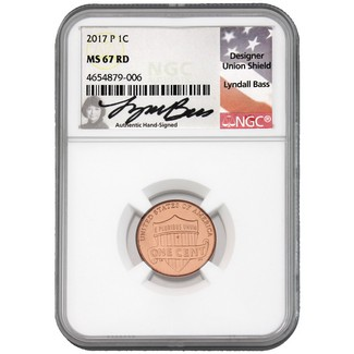 2017 P Lincoln Shield Cent NGC MS67 RD Lyndall Bass Signed