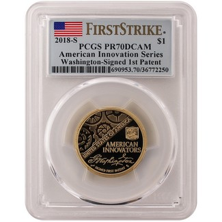 2018 S $1 Innovation Dollar Washington 1st Patent PCGS PR70 DCAM First Strike Flag Label