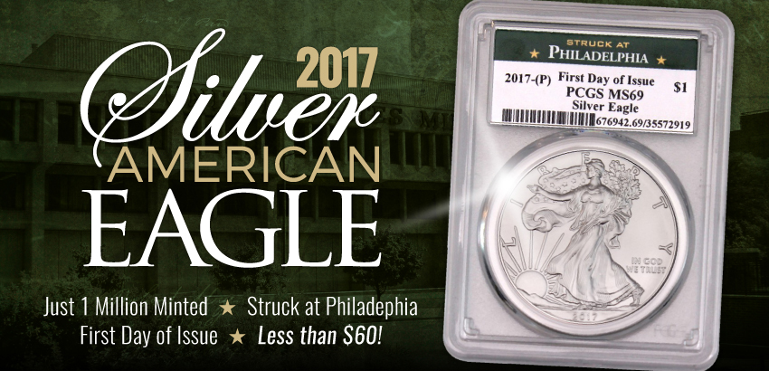 2017 (P) Silver Eagle Struck at Philadelphia PCGS MS69 First Day Issue